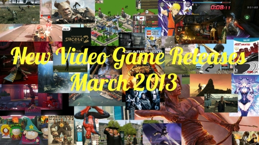 game-releases-2013new-video-game-releases-march-2013---the-casual-heroes---the-6vlc1vot